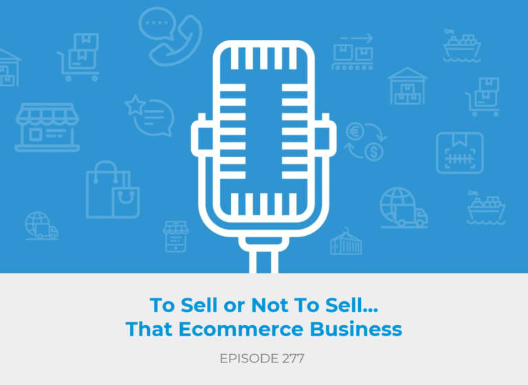 To Sell or Not To Sell...That Ecommerce Business