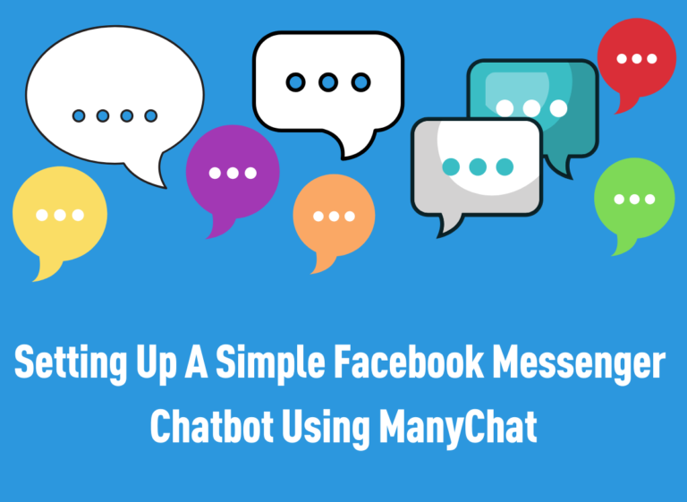 Setting Up A Simple Facebook Messenger ChatBot Using ManyChat