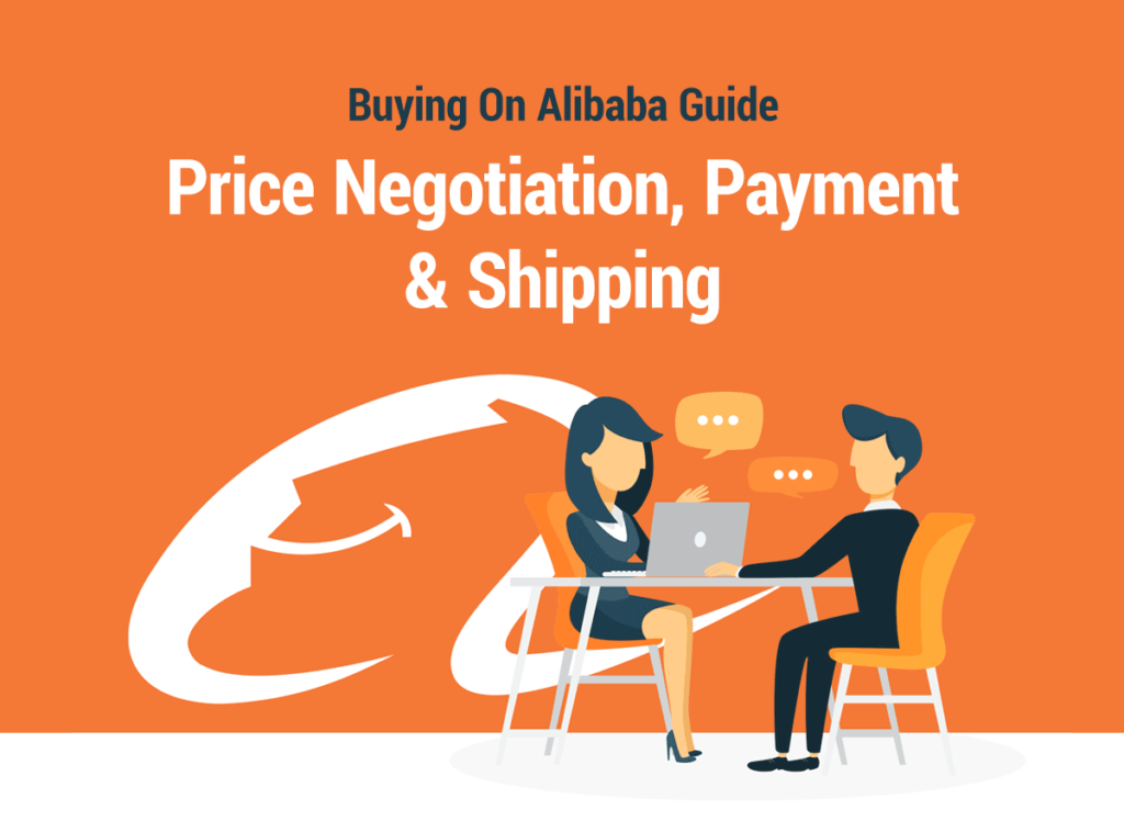 2020 Buying on Alibaba Guide: Price Negotiation, Payment, & Shipping